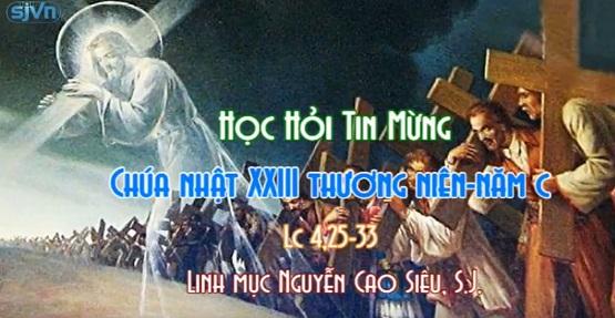 Học hỏi Tin Mừng Chúa Nhật XXIII thường niên năm C
